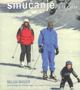 Smucanje a la carte autor Milan Maver