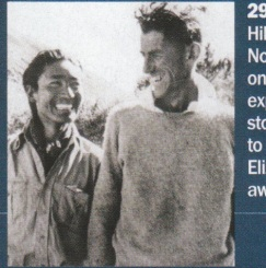 "29.maja 1953. alpinist sa Novog Zelanda, Edmund Hillary i serpas iz Nepala, Tenzing Norgay, stavilli su svoja stopala na vrh Mont Everest-a. Ekspedicija je hvaljena u stampi kao prica o britanskom uspjehua mediji su je postavili na pozornicu paralelno sa svecanoscu krunisanja Kraljice Elizabete II, koja je Hillary-ju dodijelila zvanje ""viteza"" a Norgaya nagradila medaljom kralja Georga."